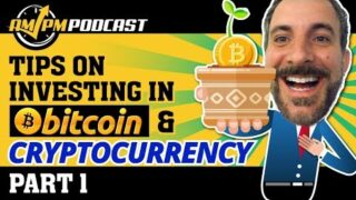How to Invest in Bitcoin and Cryptocurrency for Beginners – AMPM PODCAST EP 144 (Part 1)