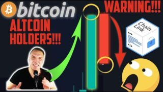 HUGE WARNING TO ALL ALTCOIN & BITCOIN HOLDERS!!!!!!!!!!!!!!!!! [Chainlink CRAZY target..]