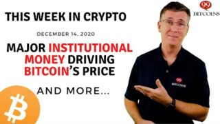 🔴 MAJOR Institutional Money Driving Bitcoin's Price | This Week in Crypto – Dec 14, 2020