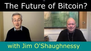 The Future of Bitcoin? – With Jim O'Shaughnessy