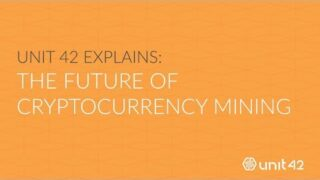 Unit 42 Explains: The Future of Cryptocurrency Mining