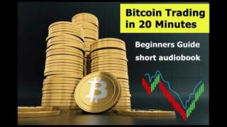 Bitcoin Trading for beginners – simple guide – 20 min – short audiobook