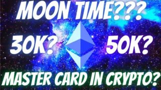 Ethereum ETH News – Moon Time Approaching!!! Master Card In Crypto –  Price Predictions & TA