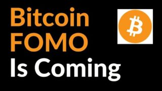 Bitcoin FOMO Is Coming