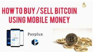 How To Buy / Sell Bitcoin With Mobile Money Using Payplux – Full Tutorial.